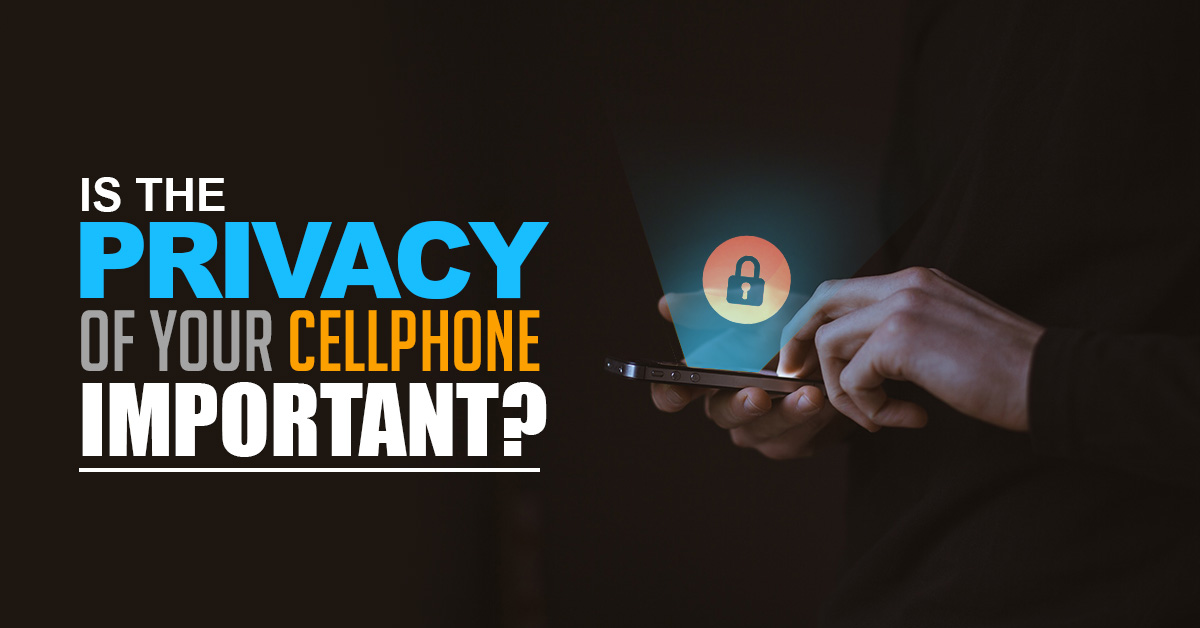 Is-the-privacy-of-your-cell-phone-important