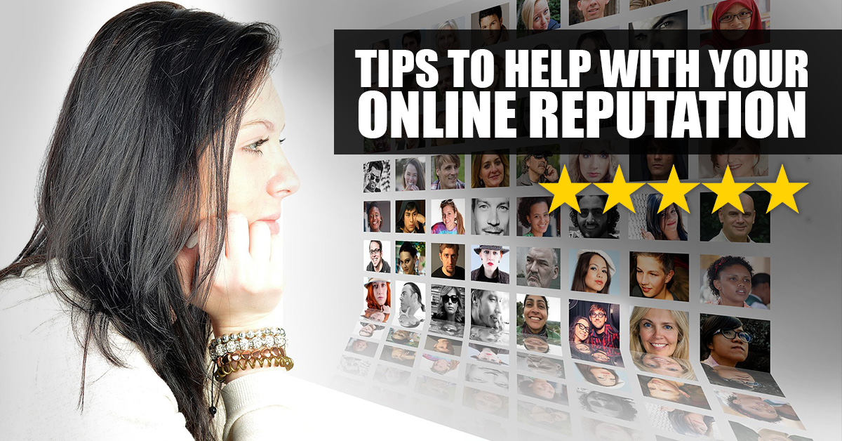 Tips-To-Help-With-Your-Online-Reputation