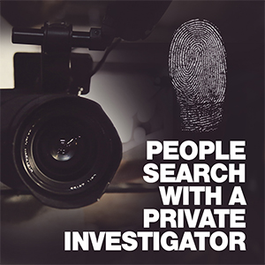 People Search With A Private Investigator