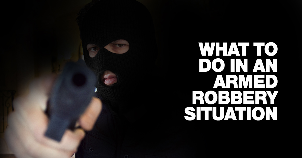 What-To-Do-In-An-Armed-Robbery-Situation
