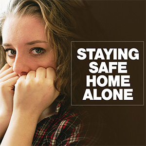 Shares This: Tips For Being Safe When You Are Home Alone