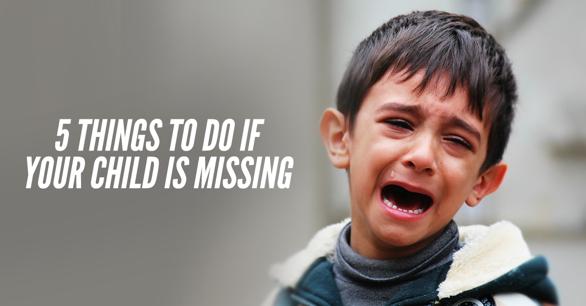 5-things-to-do-if-your-child-is-missing