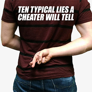 Ten Typical Lies A Cheater Will Tell
