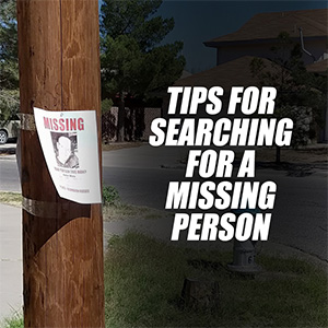 Tips For Searching For A Missing Person
