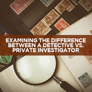 What Is The Difference Between A Detective Vs. Private Investigator?