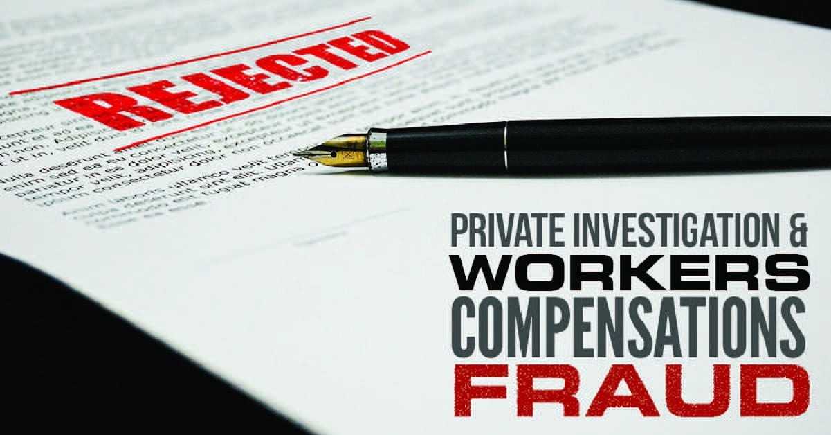 private investigations into workers compensation fraud