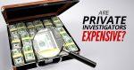 Are-Private-Investigators-Expensive